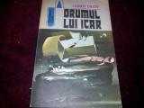 DRUMUL LUI ICAR , Liuben Dilov , 1983 /SF / TD