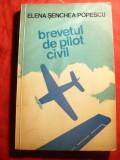 E.Senchea-Popescu- Brevetul de Pilot Civil - Ed.1976 cu autograf ,dedicatie