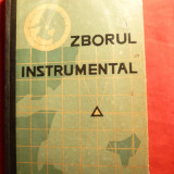 Gen.Maior C.Sendrea si Col.V.Antohi - Zborul Instrumental - Ed. Militara 1964