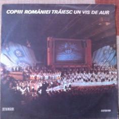 Copii romaniei traiesc un vis de aur consiliul national pionieri disc vinyl lp, VINIL, electrecord
