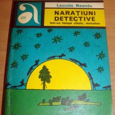 NARATIUNI DETECTIVE intr-un tempo clasic, monoton - Leonida Neamtu - Carte politiste