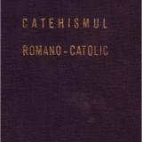 Catehismul Romano-Catolic - Carti Crestinism