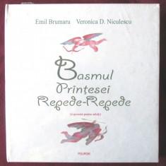 BASMUL PRINTESEI REPEDE-REPEDE, Emil Brumaru / Veronica Niculescu, 2009. Noua