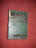 CARTEA SPECIALISTULUI IN CRESTEREA ANIMALELOR - A. Furtunescu, G. Manoliu