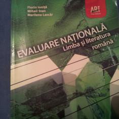 EVALUARE NATIONALA LIMBA SI LITERATURA ROMANA FLORIN IONITA - Carte Teste Nationale