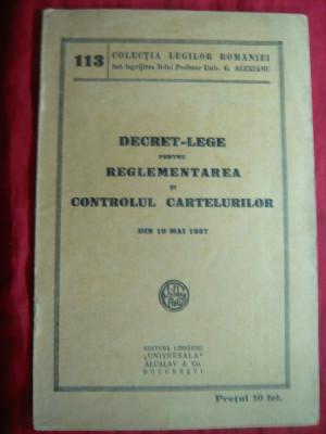 Decret-Lege pt reglementarea si controlul Cartelurilor - Ed. 1937 Ed.Universala foto
