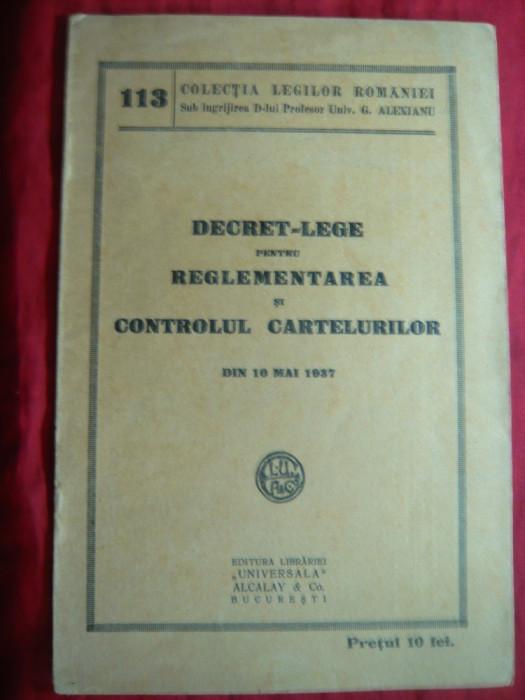Decret-Lege pt reglementarea si controlul Cartelurilor - Ed. 1937 Ed.Universala
