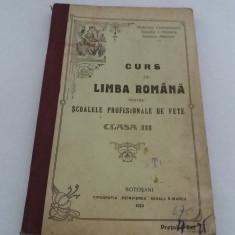 CURS DE LIMBA ROMÂNĂ PENTRU ȘCOALELE PROFESIONALE DE FETE* 1915 - Carte veche