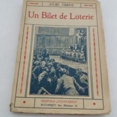 UN BILET DE LOTERIE / JULES VERNE/ EDITURA CUGETAREA/ ANII 1930 - Carte veche