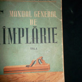 Manual general de tamplarie, I, Cirstea, 1961 - Carti Constructii