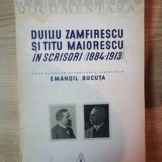 DUILIU ZAMFIRESCU SI TITU MAIORESCU IN SCRISORI ( 1884 - 1913 ) de EMANOIL BOCUTA, Bucuresti 1937