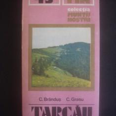 C. BRANDUS * C. GRASU - MUNTII TARCAU colectia muntii nostri nr. 43 - Ghid de calatorie