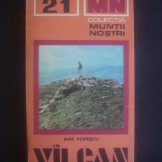 NAE POPESCU - MUNTII VILCAN colectia muntii nostri nr. 21 - Ghid de calatorie