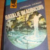 BATALIE IN ADANCURI -Douglas Reeman - Roman, Anul publicarii: 1982