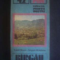 TRAIAN NAUM * GRIGORE MOLDOVAN - MUNTII BIRGAU colectia muntii nostri nr. 42 - Ghid de calatorie
