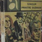 Iuri Dold-Mihailik - Singur Printre Dusmani (Vol.1) - Carte Monografie