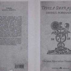 Tabula Smaragdina (Tabla de Smarald ) - Hermes Mercurius Trismegistus - XEROX, Alta editura