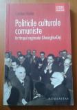 Politicile culturale comuniste in timpul regimului Gheorghiu-Dej  / C. Vasile, Humanitas