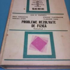 PROBLEME REZOLVATE DE FIZICA VOL I ION M.POPESCU, DAN IORDACHE, STEFAN TUDORACHE - Culegere Fizica