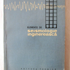 """ELEMENTE DE SEISMOLOGIE INGINEREASCA"", A. Beles / M. Ifrim, 1962 - Carti Constructii"