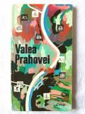 """""""VALEA PRAHOVEI. Ghid. Itinerarii turistice"""", Costin Stefanescu, 1968"""