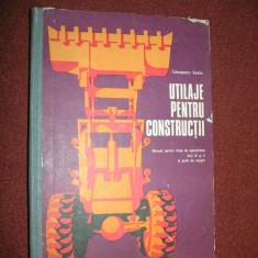 UTILAJE PENTRU CONSTRUCTII ~ Manual pt.licee de specialitate  -VASILE CEAUSESCU