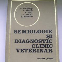 SEMIOLOGIE SI DIAGNOSTIC CLINIC VETERINAR A.NICOLAU, H.BARZA - Carti Zootehnie
