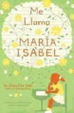 Me Llamo Maria Isabel: My Name Is Maria Isabel