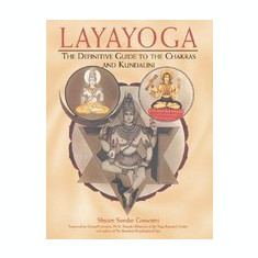 Layayoga: The Definitive Guide to the Chakras and Kundalini - Carte in engleza