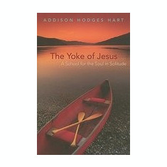 The Yoke of Jesus: A School for the Soul in Solitude