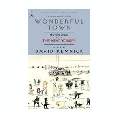 Wonderful Town: New York Stories from the New Yorker - Carte in engleza