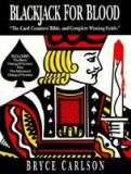 Blackjack for Blood: The Card-Counters' Bible, and Complete Winning Guide