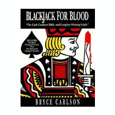 Blackjack for Blood: The Card-Counters' Bible, and Complete Winning Guide - Carte in engleza