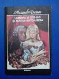 Ludovic al XVI-lea si Maria Antoaneta  - A. Dumas / R3P4F, Alta editura