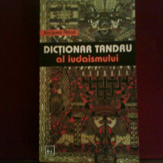 Jacques Attali Dictionar tandru al iudaismului - Carti Iudaism