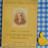 Calatorii misiuni diplomatice Vasile Alecsandri Ed III - Carte de calatorie
