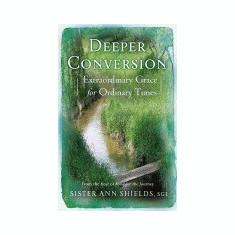 Deeper Conversion: Extraordinary Grace for Ordinary Times - Carte in engleza