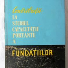 CONTRIBUTII LA STUDIUL CAPACITATII PORTANTE A FUNDATIILOR, Eugen Zaharescu, 1961 - Carti Constructii