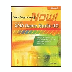 Microsoft Xna Game Studio 4.0: Learn Programming Now!: How to Program for Windows Phone 7, Xbox 360, Zune Devices, and More - Carte in engleza