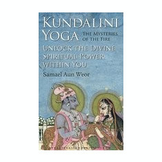 Kundalini Yoga: The Mysteries of the Fire: Unlock the Divine Spiritual Power Within You - Carte in engleza