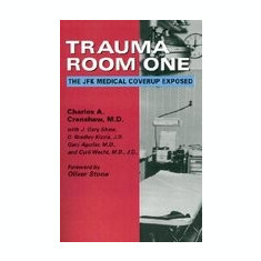 Trauma Room One: The JFK Medical Coverup Exposed - Carte in engleza