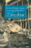 Urban Design, Chaos, and Colonial Power in Zanzibar