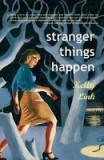 Stranger Things Happen: Stories