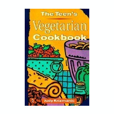 The Teen's Vegetarian Cookbook - Carte in engleza