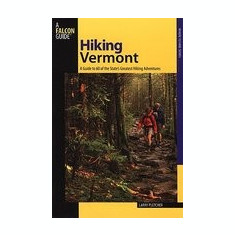Hiking Vermont: 60 of Vermont's Greatest Hiking Adventures - Carte in engleza