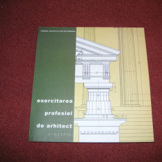 Exercitarea profesiei de arhitect - Ordinul Arhitectilor - Carte Arhitectura