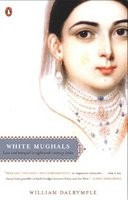 White Mughals: Love and Betrayal in Eighteenth-Century India foto