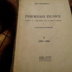 INSEMNARI ZILNICE II ( 1881-1886 ) - TITU MAIORESCU/TD - Carte veche
