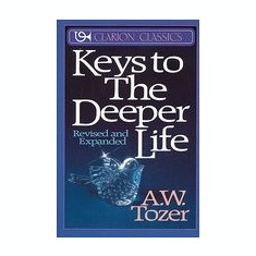 Keys to the Deeper Life - Carte in engleza