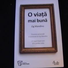 O VIATA MAI BUNA-OG MANDINO-COLEWCTIA CARTI CHEIE- - Carte dezvoltare personala